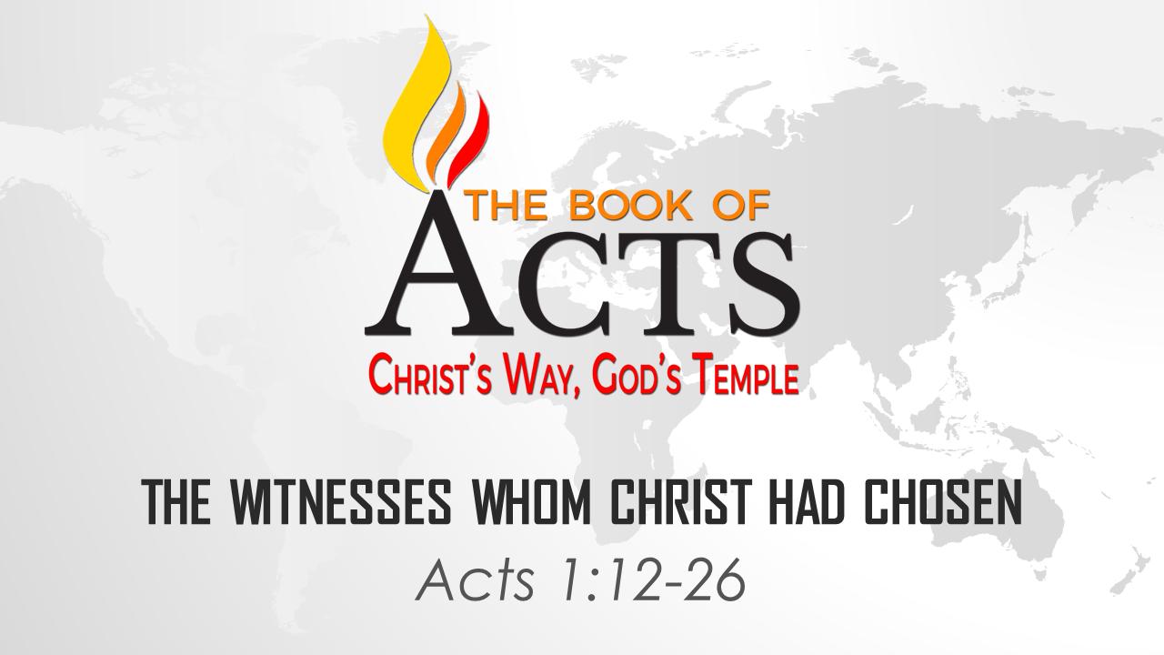 The Witnesses Whom Christ Had Chosen